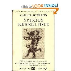 Spirits rebellious;: Kahlil Gibran: Books