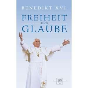 Freiheit und Glaube (9783867440868) Benedikt XVI. Books