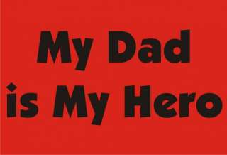 MY DAD IS MY HERO Funny T Shirt Fathers Day Humor Tee