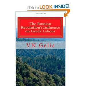 Revolutions Influence on Greek Labour (9781466360570): VN Gelis: Books