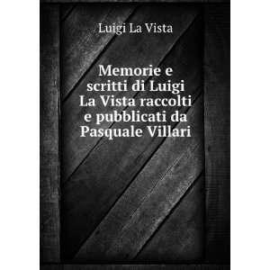 Vista raccolti e pubblicati da Pasquale Villari Luigi La Vista Books