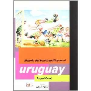 Historia del Humor Grafico En El Uruguay (Spanish Edition