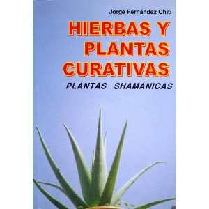 Hierbas y Plantas Curativas   Plantas Shaman (Spanish