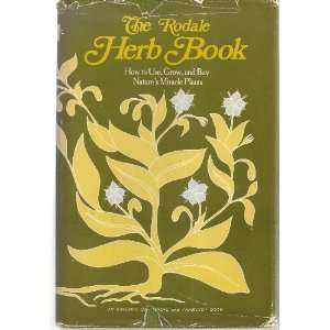 com e Rodale Herb Book How to Use, Grow, and Buy Natures Miracle