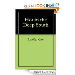Hot in the Deep South: Heather Case:  Kindle Store