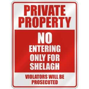 PRIVATE PROPERTY NO ENTERING ONLY FOR SHELAGH  PARKING