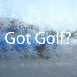 Got Golf? White Decal Tiger Woods Car Window Laptop White