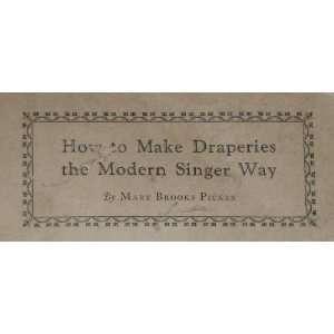 How o Make Draperies he Modern Singer Way Mary Brooks Picken