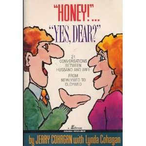 Honey! Yes, Dear? 21 Conversations Between Husband