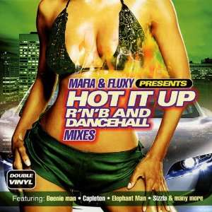 Dancehall Mafia & Fluxy Presents Hot It Up R & B & Dancehall Music