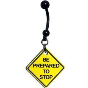 Yellow Be Prepared To Stop Warning Sign Belly Ring