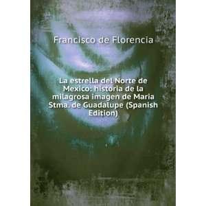 del Norte de Mexico historia de la milagrosa imagen de Maria Stma. de