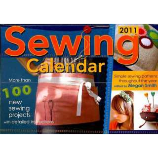 Sewing Calendar 2011 Day To Day Calendar, Smith, Megan