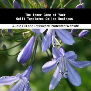 The Inner Game of Your Quilt Templates Online Business