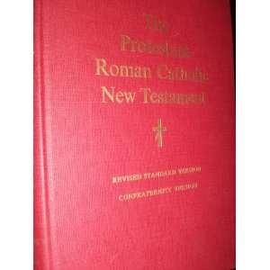 The Protestant and Roman Catholic New Testament Revised