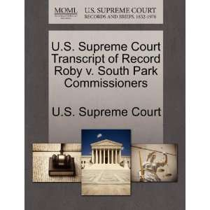 U.S. Supreme Court Transcript of Record Roby v. South Park