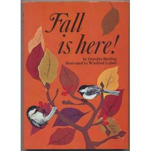 Fall Is Here! First Edition: DOROTHY STERLING: Books