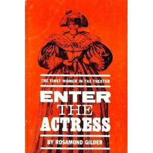Enter the Actress: The First Women in Theatre:  Books