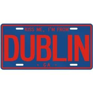 NEW  KISS ME , I AM FROM DUBLIN  GEORGIALICENSE PLATE SIGN USA CITY