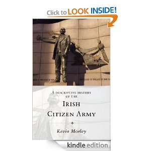 Descriptive History Of The Irish Citizen Army: Kevin Morley: