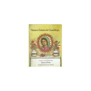 Nuestra Senora de Guadalupe / Our Lady of Guadalupe (Spanish Edition)