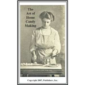 The Art of Home Candy Making Inc. Publishers Books