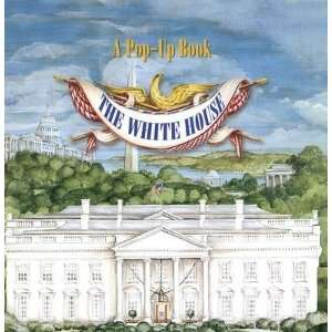 The White House Pop Up Book [WHITE HOUSE POP UP BK] Books