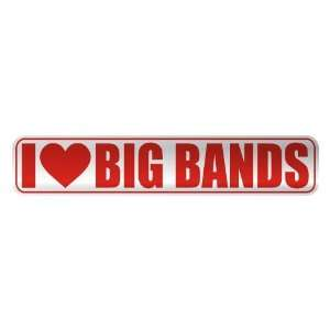 I LOVE BIG BANDS  STREET SIGN MUSIC