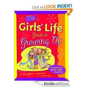The Girls Life Guide to Growing Up: Karen Bokram:  Kindle