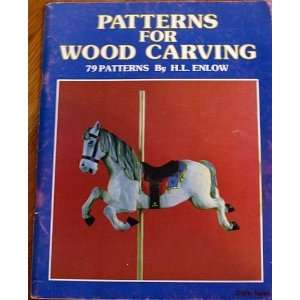 Patterns for Wood Carving; 79 Patterns By H.L. Enlow: H.L