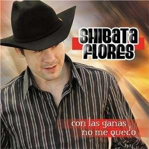 Con Las Ganas No Me Quedo: Shibata Flores: Music
