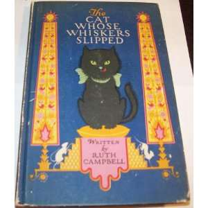 Cat (The) Whose Whiskers Slipped Ruth Campbell Books