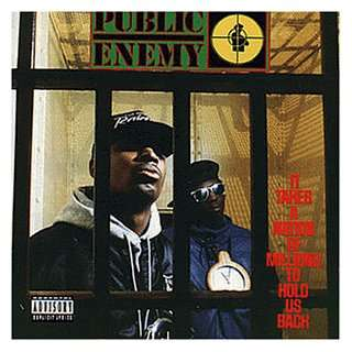 It Takes A Nation Of Millions To Hold Us Back Public Enemy
