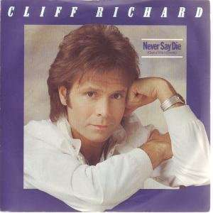 NEVER SAY DIE 7 INCH (7 VINYL 45) UK EMI 1983: CLIFF RICHARD: Music