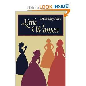 Little Women (9781451504439): Louisa May Alcott: Books