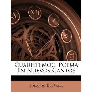 Cuauhtemoc Poema En Nuevos Cantos (Spanish Edition