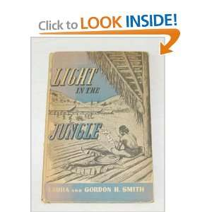 Light in the Jungle Laura Irene Ivory Smith, Gordon H. Smith Books