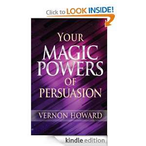 Magic Powers of Persuasion: Vernon Howard:  Kindle Store