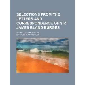 Selections from the letters and correspondence of Sir James Bland