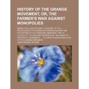 History of the Grange movement, or, The farmers war