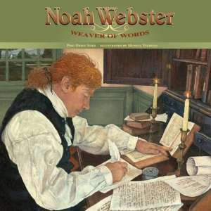 Noah Webster: Weaver of Words [Hardcover]: Pegi Deitz Shea