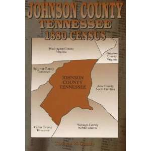 Johnson County Tennessee 1880 Census (9781570720772): Thomas