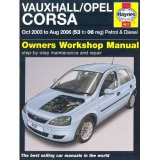 Vauxhall/Opel Corsa 2003 2006 Owners Workshop Manual by John S