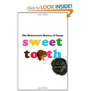 Start reading Sweet Tooth The Bittersweet History of Candy on your
