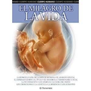 El Milagro de La Vida (Cuerpo Humano) (Spanish Edition