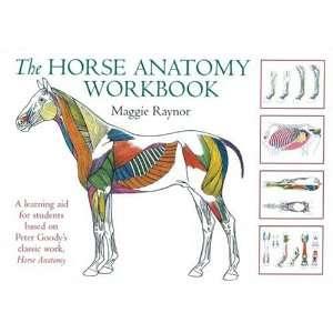 The Horse Anatomy Workbook (9780851319056) Maggie Raynor