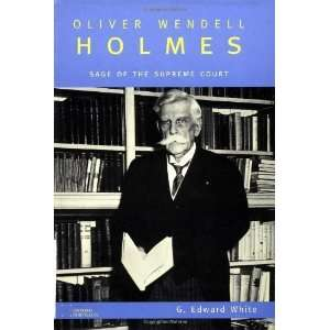 Oliver Wendell Holmes Sage of the Supreme Court (Oxford