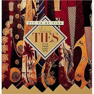 Fit to Be Tied Vintage Ties of the Forties and Early