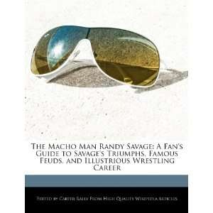 The Macho Man Randy Savage A Fans Guide to Savages