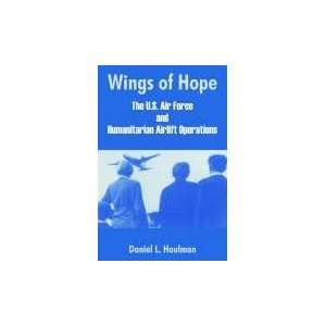 Wings of Hope The U.S. Air Force and Humanitarian Airlift